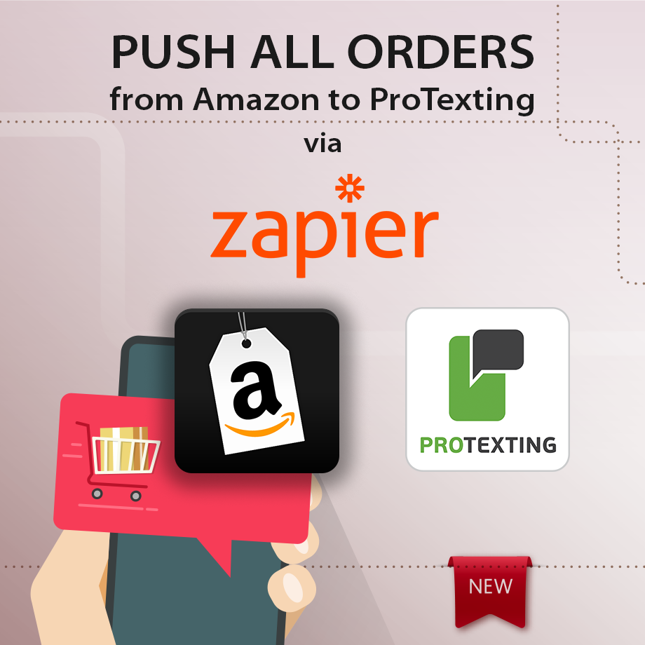 Push all orders from Amazon to ProTexting via ZAPIER